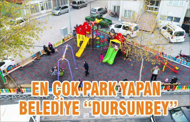 EN ÇOK PARK YAPAN BELEDİYE ''DURSUNBEY''