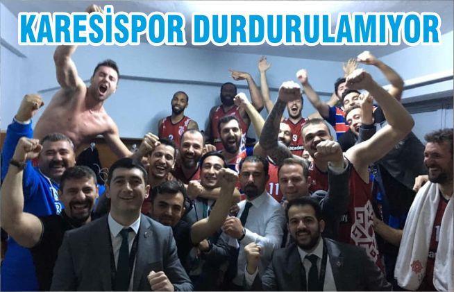 KARESİSPOR DURDURULAMIYOR