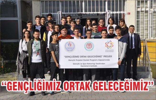 ''GENÇLİĞİMİZ ORTAK GELECEĞİMİZ''