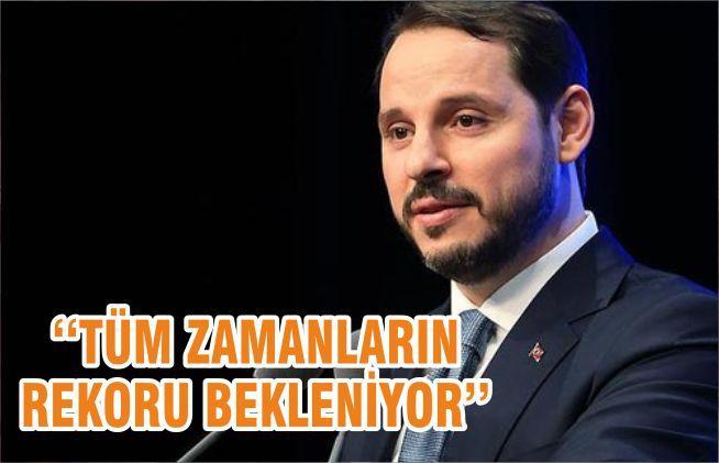 ''TÜM ZAMANLARIN REKORU BEKLENİYOR''