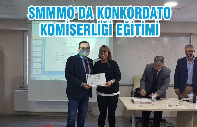 SMMMO'DA KONKORDATO KOMİSERLİĞİ EĞİTİMİ