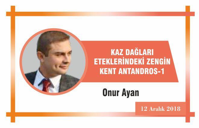 KAZ DAĞLARI ETEKLERİNDEKİ ZENGİN KENT ANTANDROS-1