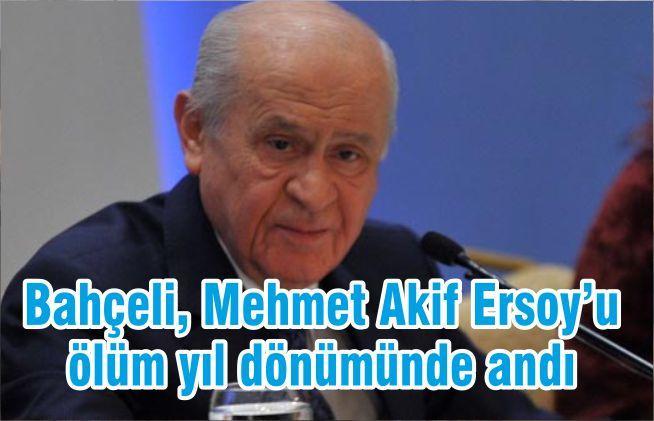 Bahçeli, Mehmet Akif Ersoy'u ölüm yıl dönümünde andı