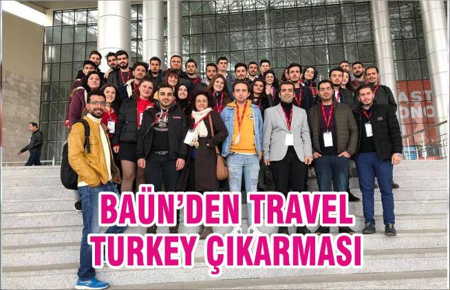 BAÜN'DEN TRAVEL TURKEY ÇIKARMASI