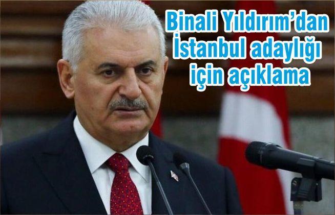 Binali Yıldırım'dan İstanbul adaylığı için açıklama