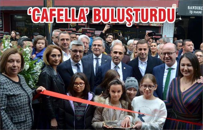 'CAFELLA' BULUŞTURDU