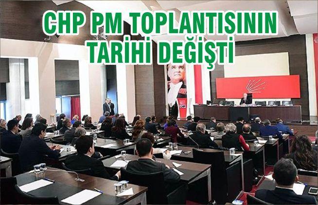 CHP PM TOPLANTISININ TARİHİ DEĞİŞTİ