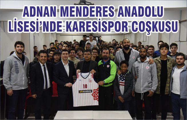 ADNAN MENDERES ANADOLU LİSESİ'NDE KARESİSPOR COŞKUSU