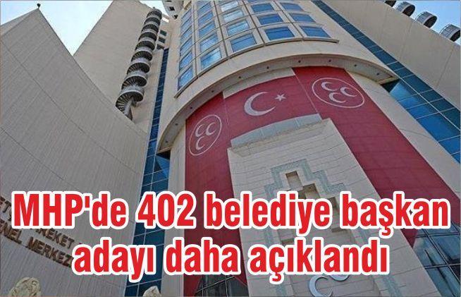 MHP'de 402 belediye başkan adayı daha açıklandı