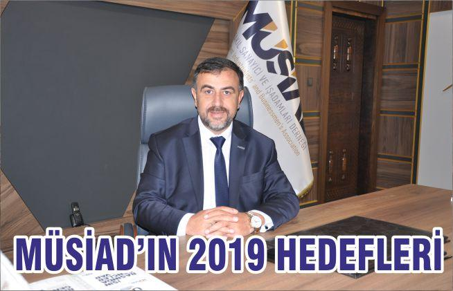 MÜSİAD'IN 2019 HEDEFLERİ