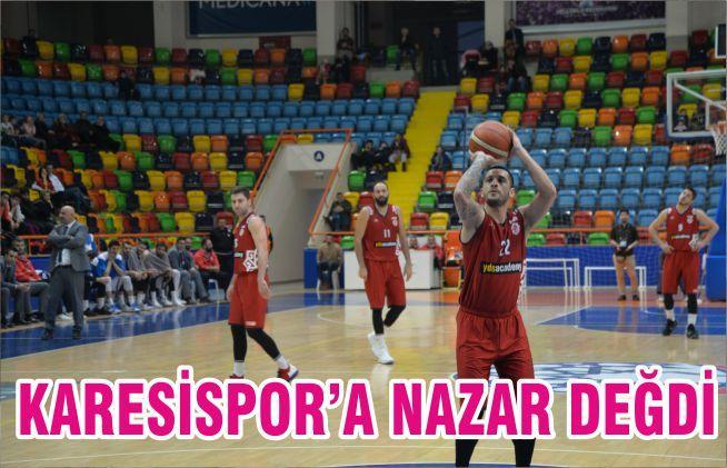KARESİSPOR'A NAZAR DEĞDİ