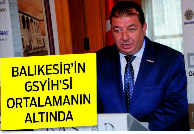 BALIKESİR'İN GSYİH'Sİ ORTALAMA ALTINDA