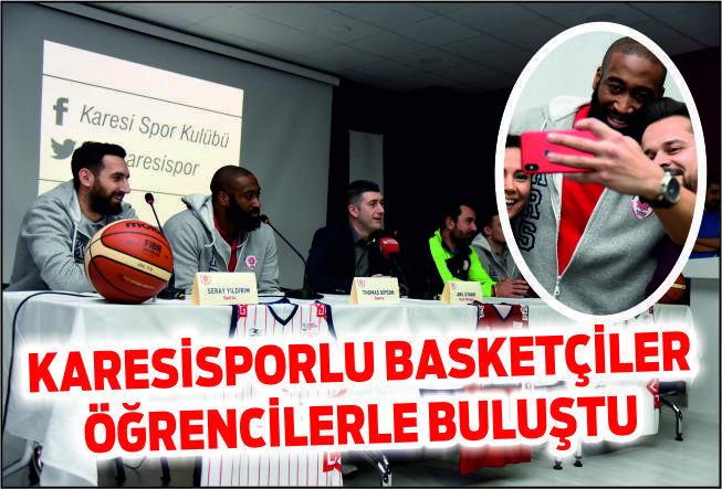 Karesispor Basketçileri Öğrencilerle Buluştu