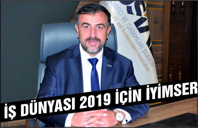 İŞ DÜNYASI 2019'A İYİMSER BAKIYOR