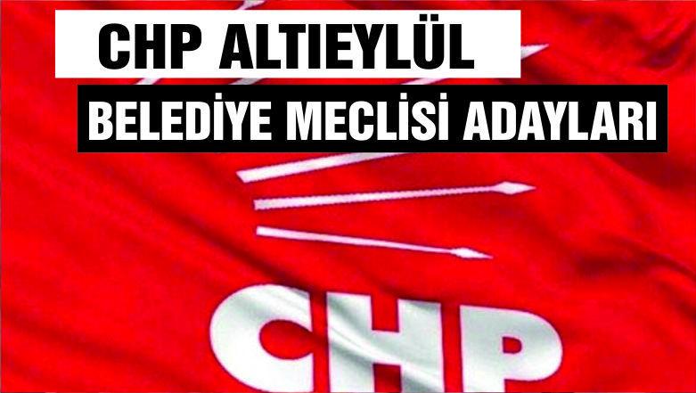 CHP ALTIEYLÜL BELEDİYE MECLİS ÜYE LİSTESİ AÇIKLANDI!