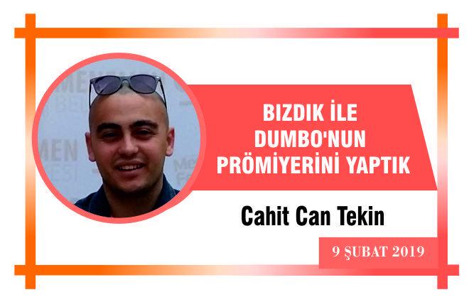 """BIZDIK İLE DUMBO"""" NUN PRÖMİYERİNİ YAPTIK"""
