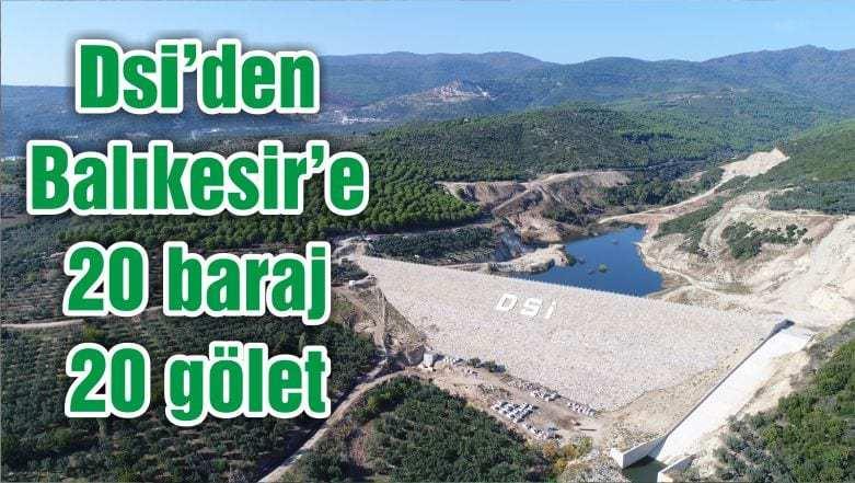 DSİ'den Balıkesir'e 20 baraj 20 gölet