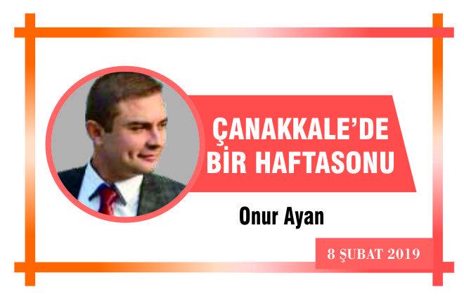 ÇANAKKALE'DE BİR HAFTASONU