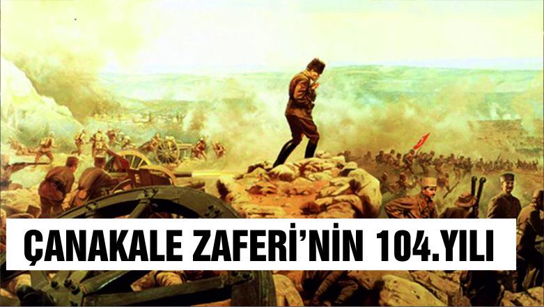 Çanakkale Deniz Zaferi'nin 104. yıl dönümü