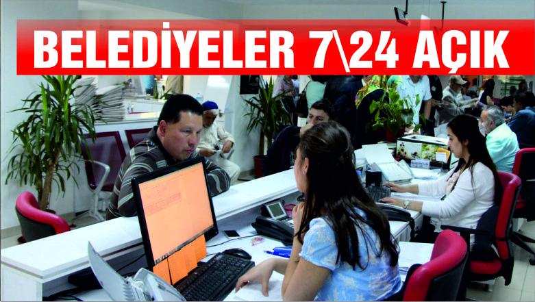 Belediyeler 7 gün 24 saat hizmet verecek