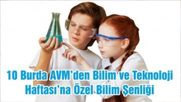 10 Burda AVM'den Bilim ve Teknoloji Haftası'na Özel Bilim Şenliği