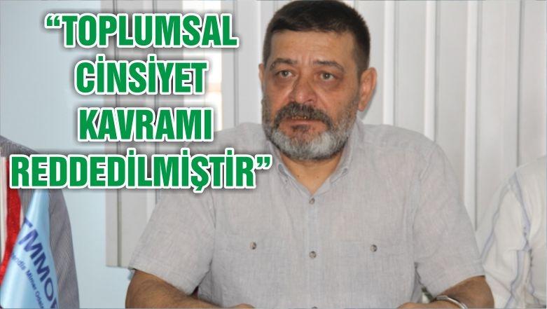 """TOPLUMSAL CİNSİYET KAVRAMI REDDEDİLMİŞTİR"""