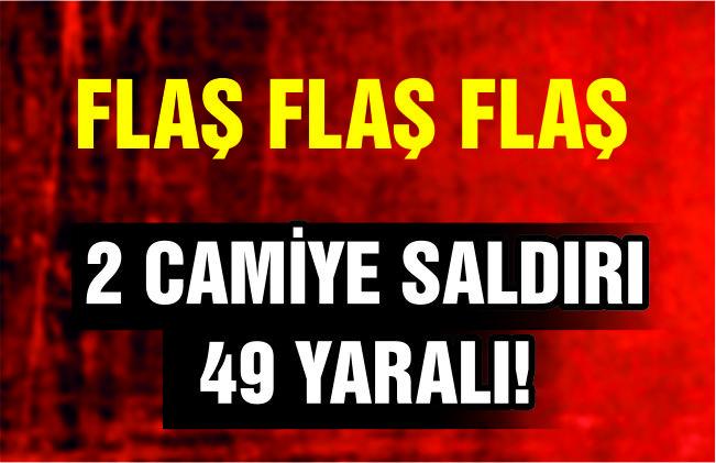 İki camiye silahlı saldırı: 49 kişi hayatını kaybetti