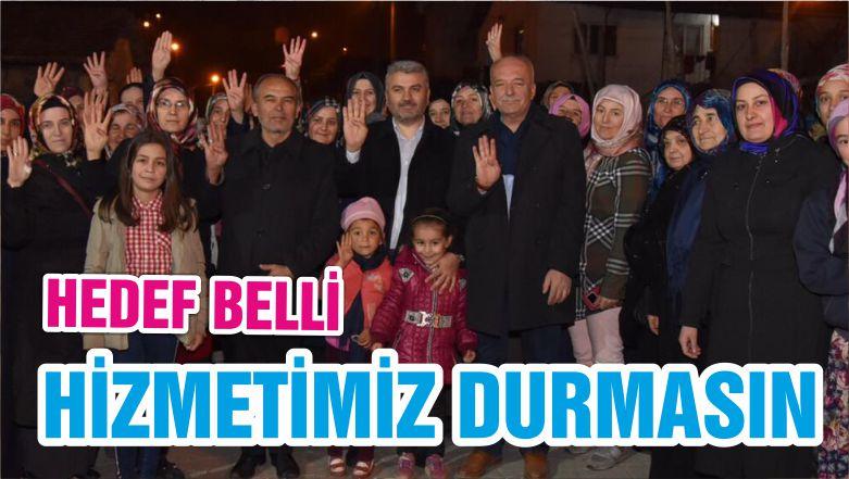 HEDEF BELLİ HİZMETİMİZ DURMASIN