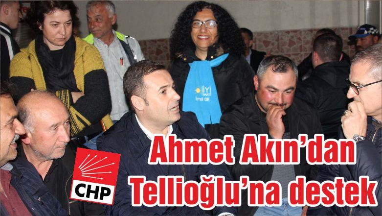 Ahmet Akın'dan Tellioğlu'na destek