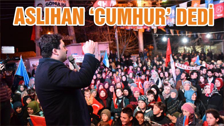 ASLIHAN 'CUMHUR' DEDİ