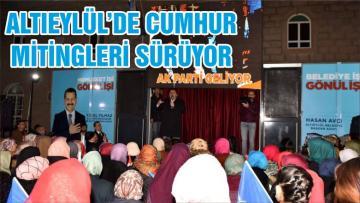 ALTIEYLÜL'DE CUMHUR MİTİNGLERİ SÜRÜYOR