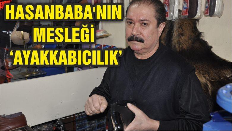 HASANBABA'NIN MESLEĞİ 'AYAKKABICILIK'