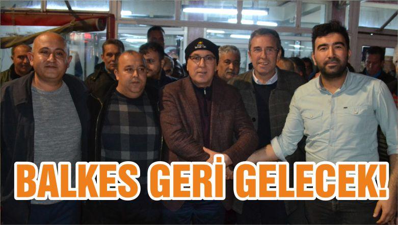 BALKES GERİ GELECEK!