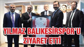 YILMAZ BALIKESİRSPOR'U ZİYARET ETTİ