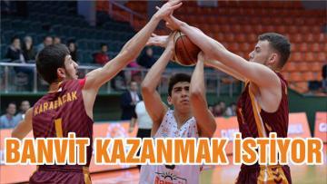 BANVİT KAZANMAK İSTİYOR