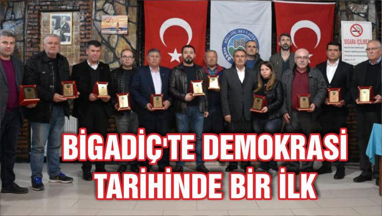 BİGADİÇ'TE DEMOKRASİ TARİHİNDE BİR İLK