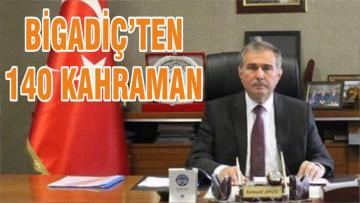 BİGADİÇ'TEN 140 KAHRAMAN