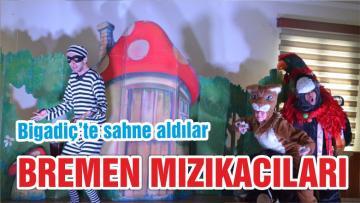 BREMEN MIZIKACILARI BİGADİÇ'TE