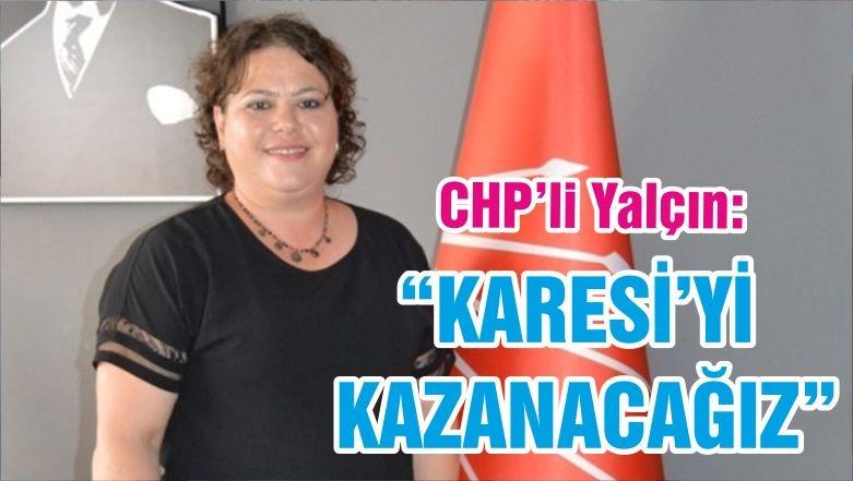 """""""KARESİ'Yİ KAZANACAĞIZ"""""""