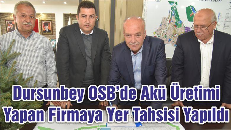 Dursunbey OSB'de Akü Üretimi Yapan Firmaya Yer Tahsisi Yapıldı