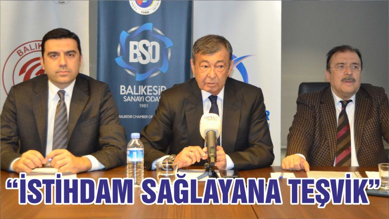 """İSTİHDAM SAĞLAYANA TEŞVİK"""