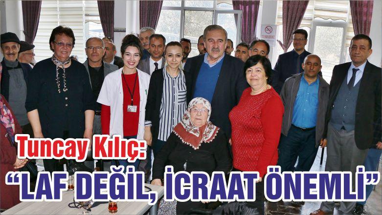 """""""LAF DEĞİL, İCRAAT ÖNEMLİ"""""""