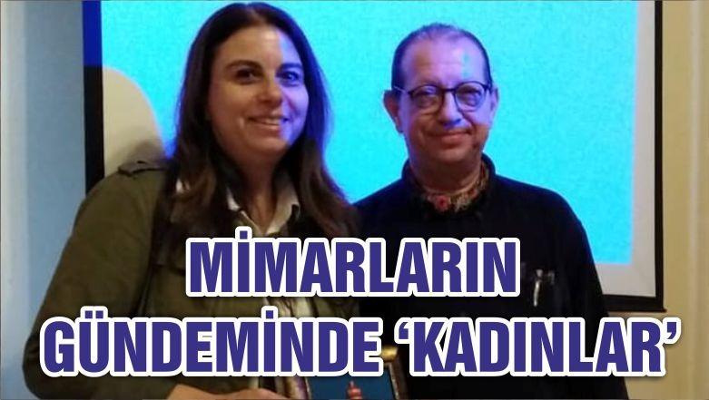 MİMARLARIN GÜNDEMİNDE 'KADINLAR'