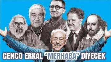 """ERKAL """"MERHABA"""" DİYECEK"""