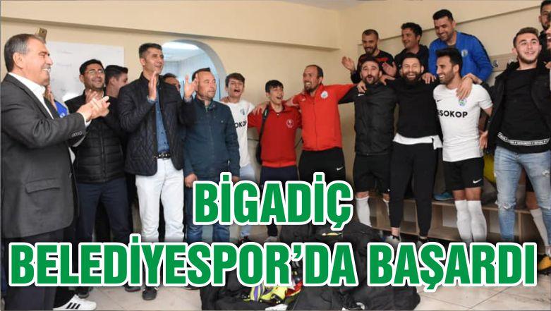 BİGADİÇ BELEDİYESPOR'DA BAŞARDI