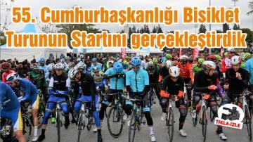 55. Cumhurbaşkanlığı Bisiklet Turunun Startını gerçekleştirdik