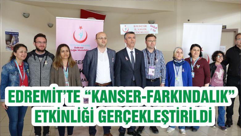 """EDREMİT'TE """"KANSER-FARKINDALIK"""" ETKİNLİĞİ GERÇEKLEŞTİRİLDİ"""