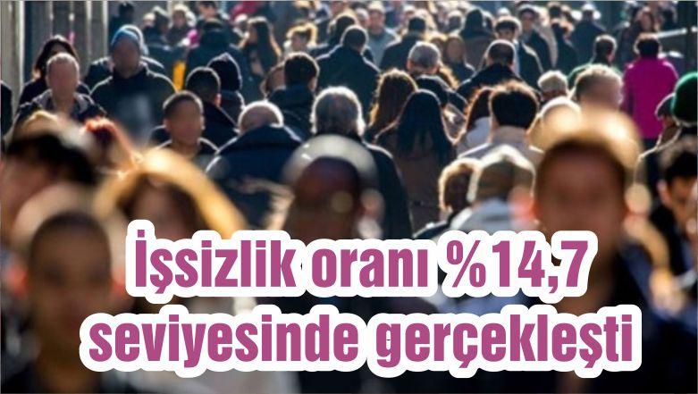 İşsizlik oranı %14,7 seviyesinde gerçekleşti