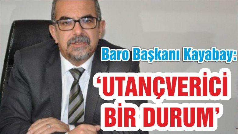 KAYABAY 'UTANÇVERİCİ BİR DURUM'