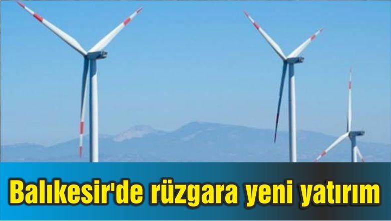 Balıkesir'de rüzgara yeni yatırım